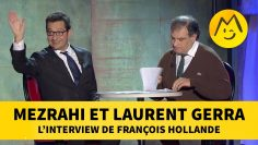 Mezrahi et Laurent Gerra – L'interview de François Hollande