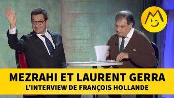 Mezrahi et Laurent Gerra – L'interview de François Hollande